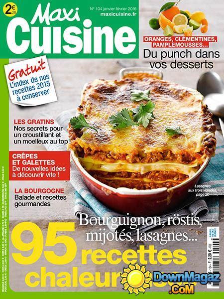maxi cuisine recette maxi cuisine janvier f 233 vrier 2016 no 104 187