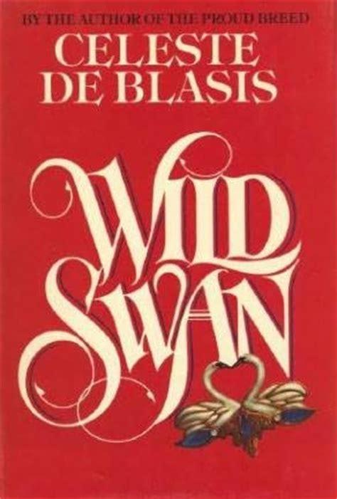 the swan book a novel books swan swan trilogy book 1 by celeste de blasis