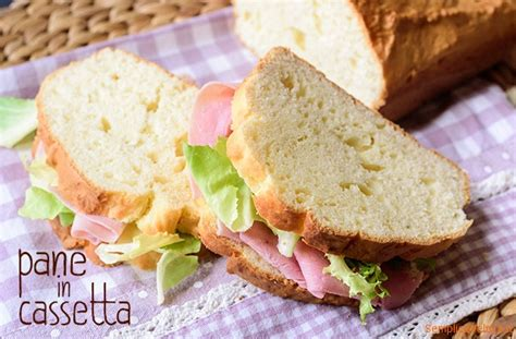 ricette pane in cassetta pane in cassetta al formaggio ricetta semplice e veloce