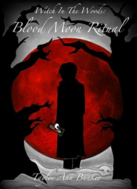 blood in the woods books blood moon ritual witch in the woods 3 by