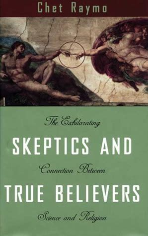 the true believers books skeptics and true believers the exhilarating connection