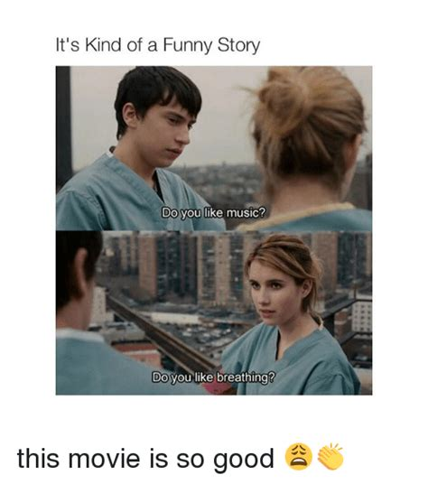 film it a kind of funny story funny story memes of 2017 on sizzle telled