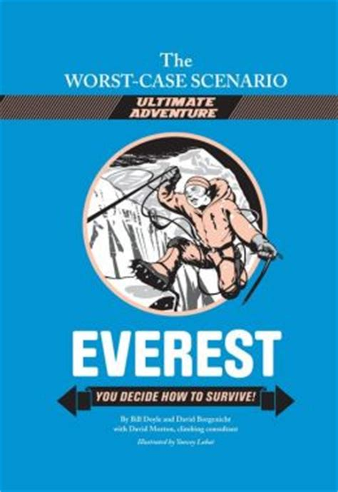 7 Worst Scenarios And How To Survive Them by Everest You Decide How To Survive Worst Scenario