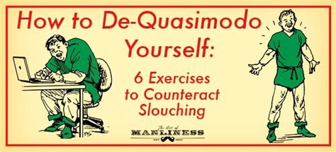 live and learn slouching 6 exercises to stop slouching the art of manliness