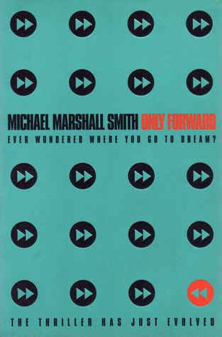 only forward by michael marshall smith reviews