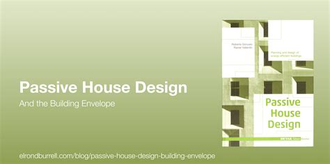 design for construction of house passive house design and the building envelope passivhaus in plain english more