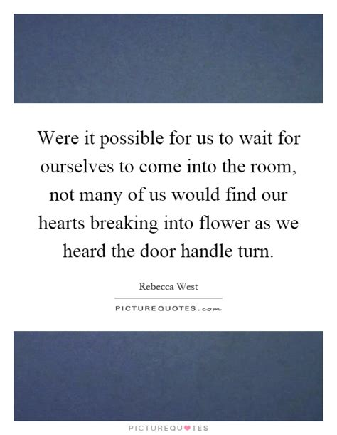 Come Into Room by Were It Possible For Us To Wait For Ourselves To Come Into