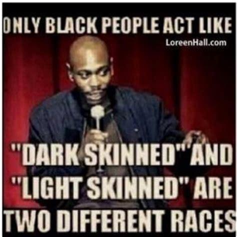 Dark Skin Niggas Meme - light skin jokes memes