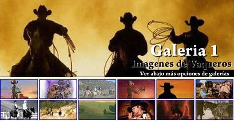 mdrd imagenes vaqueras vaqueros imagenes de vaqueros