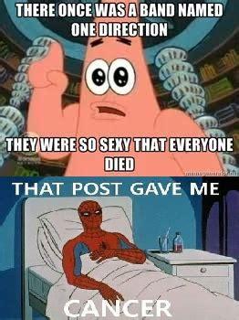 Gave Me Cancer Meme - that post gave me cancer spongebob squarepants know