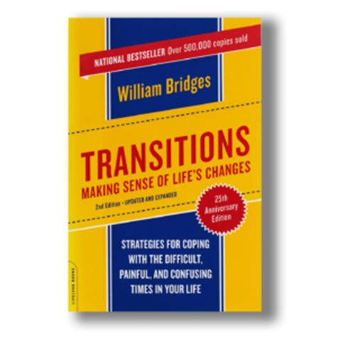 the transition a novel books william bridges bio william bridges and associates