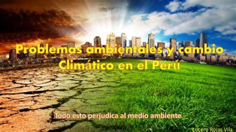 cambios 2016 en la dcn problemas ambientales y cambios clim 225 ticos en el peru 2016