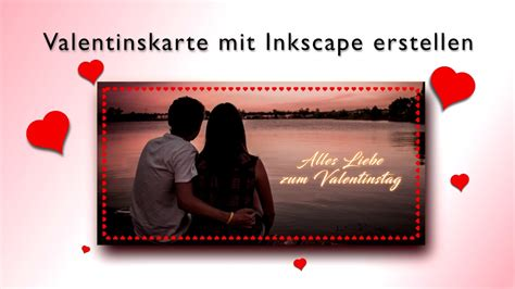 inkscape tutorial youtube deutsch inkscape tutorial deutsch valentinskarte mit rahmen