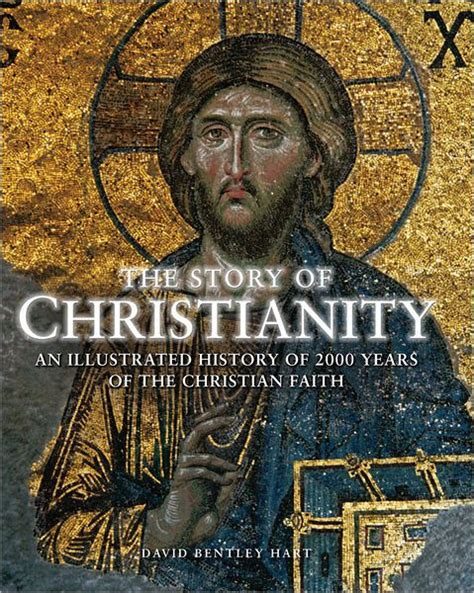 2000 years of christs 1781917817 the story of christianity an illustrated history of 2000 years of the christian faith by david