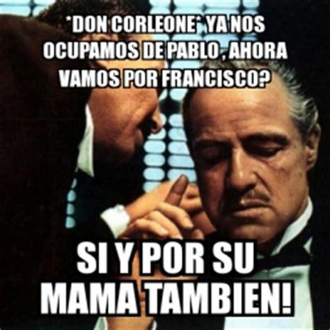 Meme Don Francisco - meme personalizado don corleone ya nos ocupamos de