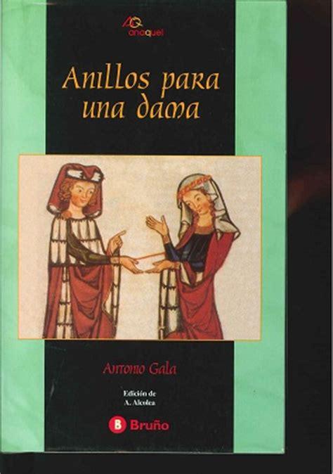 anillos para una dama 8421690299 antonio gala y sus obras de teatro m 225 s significativas gt poemas del alma