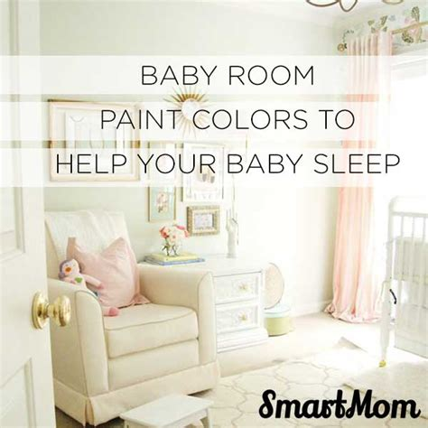 choosing baby room paint colors to help your baby sleep smartmom