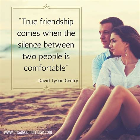 true friendship comes when silence between two people is comfortable quotes about love quot true friendship comes when the silence