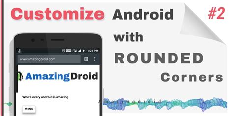 customize android customize android with rounded corner amazingdroid