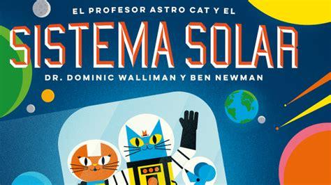 libro professor astro cats solar el profesor astro cat y el sistema solar por dominic walliman barbara fiore editora