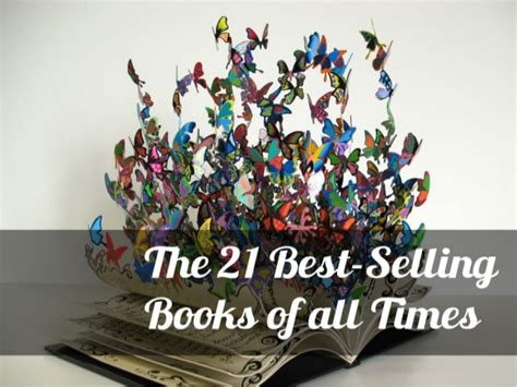 best selling books of all time the 21 best selling books of all time