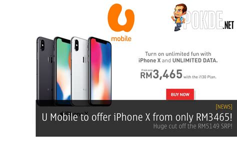u mobile to offer iphone x from only rm3465 cut the rm5149 srp pokde