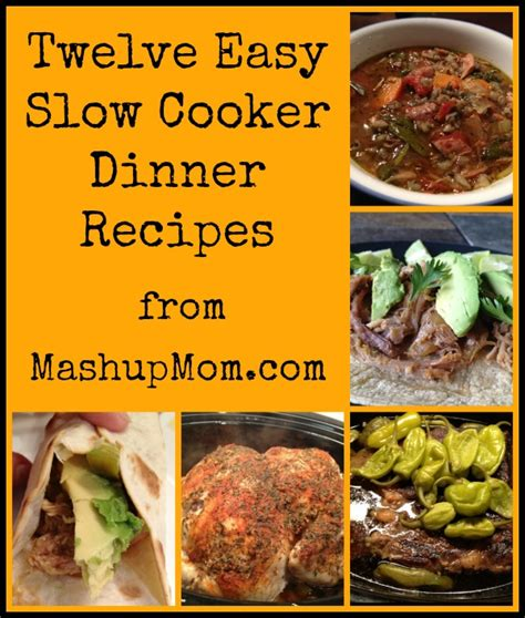 twelve easy slow cooker dinner recipes