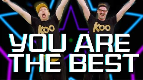 at your best you are koo koo kanga roo you are the best a