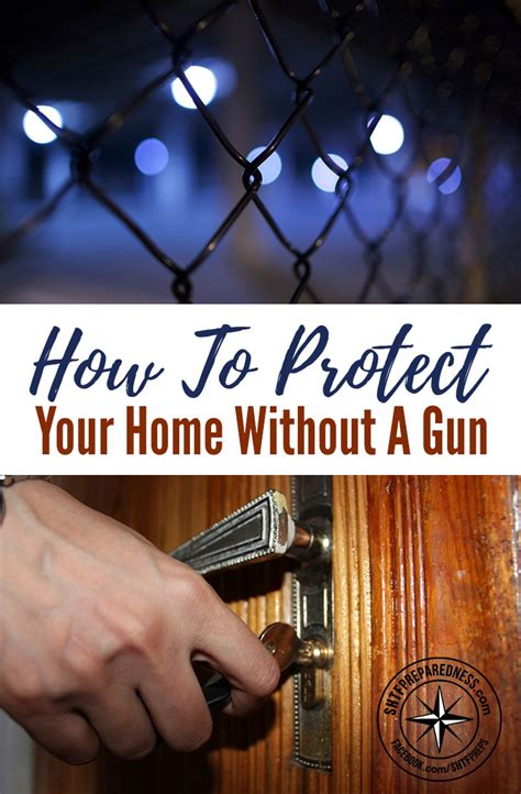 how to your to protect your home how to protect your home without a gun