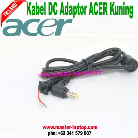 Kabel Adaptor Laptop Acer Kabel Dc Adaptor Notebook Laptop Acer Kuning Bengkok