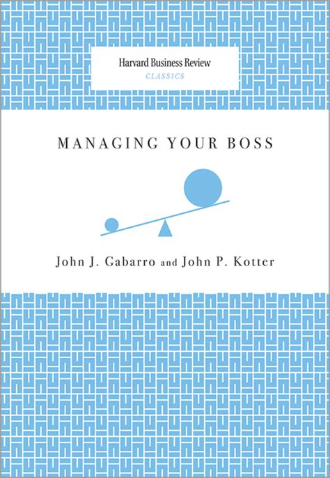 managing  boss harvard business review classics