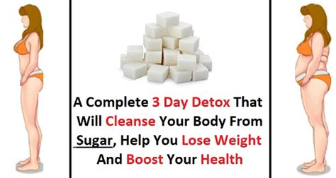How To Naturally Detox Your From Sugar by A Complete 3 Day Detox That Will Cleanse Your From
