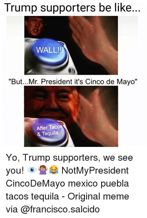 trump supporters   wall butmr president  cinco