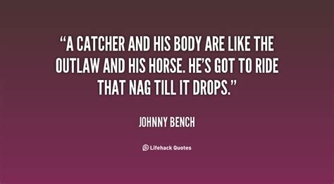 johnny bench quotes they re like sleeping in a soft bed easy to g by johnny
