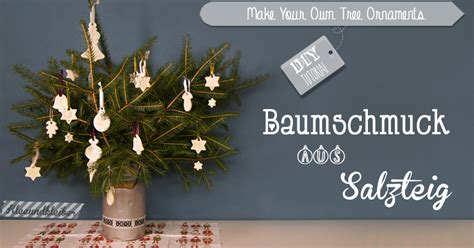 Weihnachtsbaum Anhänger Basteln 5998 by Kleeundkleiber X Diy Baumschmuck Aus Salzteig