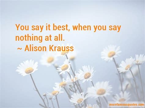 you say best when you say nothing at all when you say nothing at all quotes top 36 quotes about