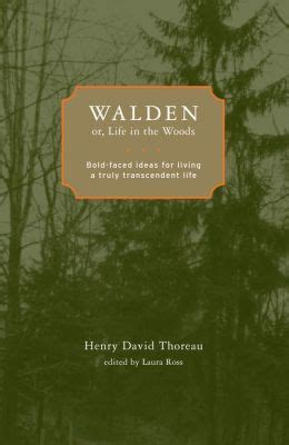 walden book in the woods walden or in the woods bold faced ideas for living