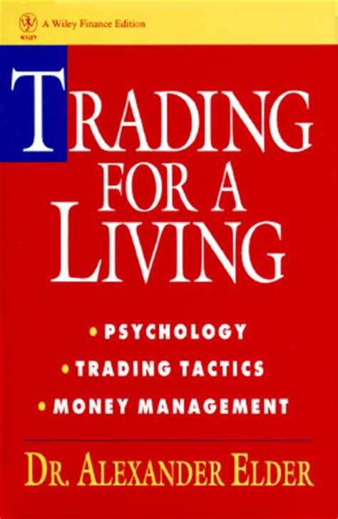 trading psychology the bible for traders books trading for a living psychology trading tactics money