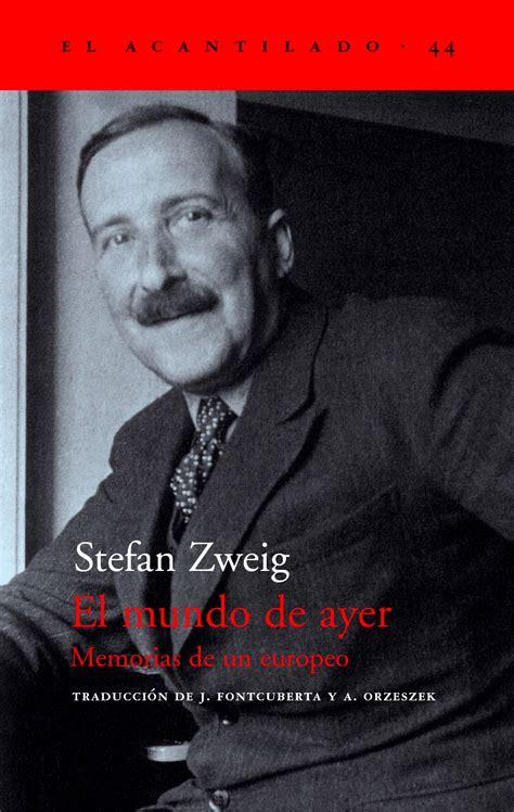 el mundo de ayer 8492649933 el mundo de ayer memorias de un europeo stefan zweig