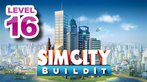 simcity buildit layout guide level 16 simcity buildit 16 best casual games youtube