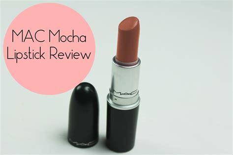 mac lipstick price mac mocha lipstick review dupe swatches price