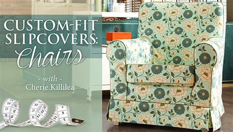 custom fit slipcovers 7 new craftsy classes in quilting sewing more