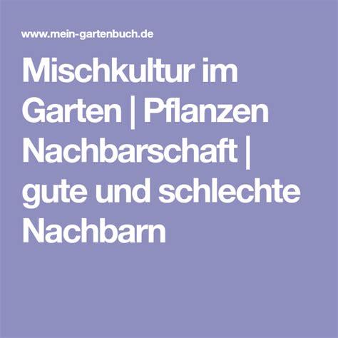 Garten Pflanzen Nachbarn by Mischkultur Im Garten Pflanzen Nachbarschaft Gute Und