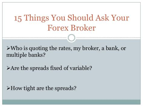 Things You Cannot Ask On A Application 15 Things You Should Ask Your Forex Broker By Shawzin
