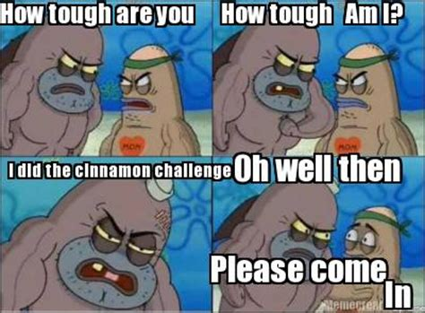 How Tough Are You Meme - meme creator how tough are you how tough am i i did the
