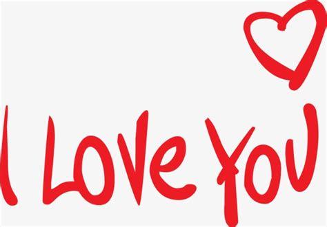 imagenes te amo ingles te amo en ingles te amo amor yo png y vector para
