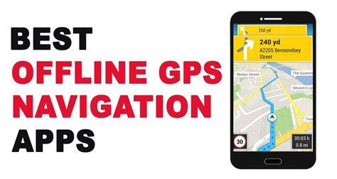 best navigation app offline best offline gps navigation apps tipsformobile
