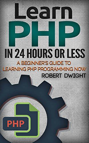php learn php in 2 hours books php learn php in 24 hours or less a beginner s guide to