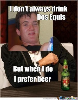 Dos Meme - dos equis guy quotes work quotesgram
