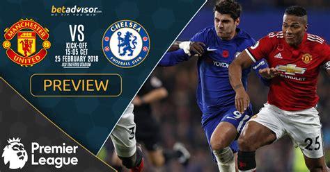 chelsea vs manchester united manchester united vs chelsea match preview prediction